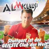 Stuttgart ist der geilste Club der Welt von Almklausi
