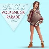 Die Große Volksmusik Parade 2017 by Various Artists