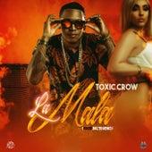 La Mala by Toxic Crow