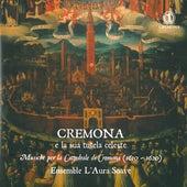 Cremona e la sua tutela celeste, Musiche per la Cattedrale di Cremona by Various Artists