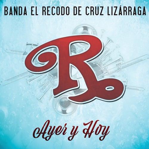 Ayer Y Hoy by Banda El Recodo