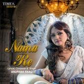 Naina Re - Single by Anupama