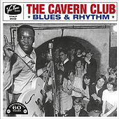 The Cavern Club Blues & Rhythm (The 60th Anniversary Collection) by Various Artists