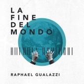 La fine del mondo de Raphael Gualazzi
