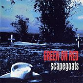 Scapegoats by Green on Red