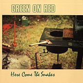 Here Come The Snakes de Green on Red