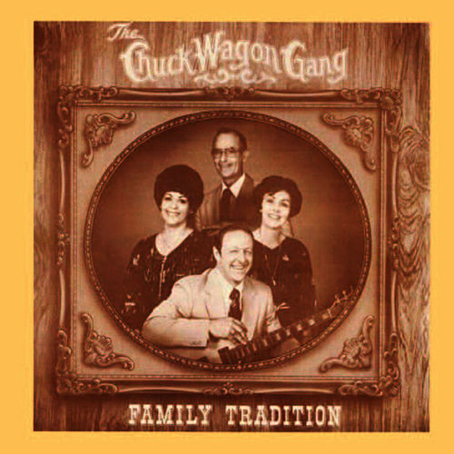 Family Tradition by Chuck Wagon Gang