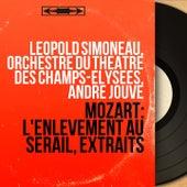 Mozart: L'enlèvement au sérail, extraits (Mono Version) von Léopold Simoneau