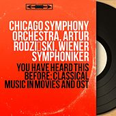 You Have Heard This Before: Classical Music in Movies and OST von Various Artists