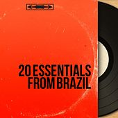 20 Essentials from Brazil (Bossa-Nova, Samba & Carnival Songs from Brazil) by Various Artists