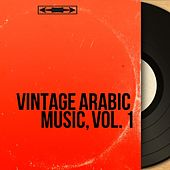 Vintage Arabic Music, Vol. 1 (With Fairouz, Oum Kalthoum, Mohamed Abdel Wahab...) von Various Artists