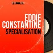 Spécialisation (Mono Version) by Eddie Constantine