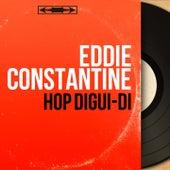 Hop digui-di (Mono Version) by Eddie Constantine