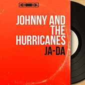 Ja-Da (Mono Version) de Johnny & The Hurricanes