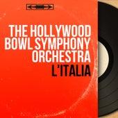 L'Italia (Mono Version) by Hollywood Bowl Symphony Orchestra