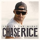 Ignite the Night (Party Edition) by Chase Rice