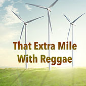 That Extra Mile With Reggae by Various Artists