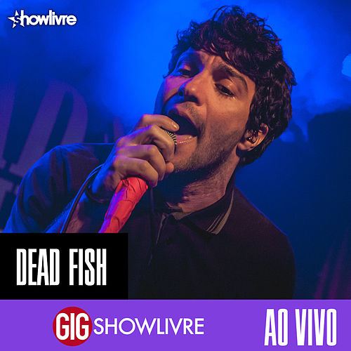 Dead Fish na GIG Showlivre (Ao Vivo) de Dead Fish