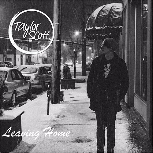 Leaving Home by Taylor Scott