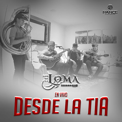 En Vivo Desde la Tia by Los De La Loma