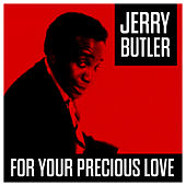 For Your Precicious Love von Jerry Butler