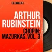 Chopin: Mazurkas, vol. 3 (Mono Version) by Arthur Rubinstein