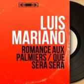 Romance aux palmiers / Que Sera Sera (Mono Version) von Luis Mariano
