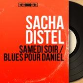 Samedi soir / Blues pour Daniel (Mono version) von Sacha Distel