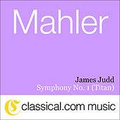 Gustav Mahler, Symphony No. 1 In D (Titan) by Various Artists