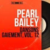 Dansons gaiement, vol. 12 (Mono Version) von Pearl Bailey