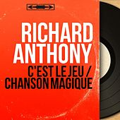 C'est le jeu / Chanson magique (Mono Version) by Richard Anthony