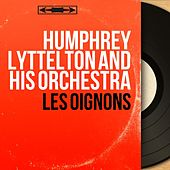 Les oignons (Mono Version) by Humphrey Lyttelton