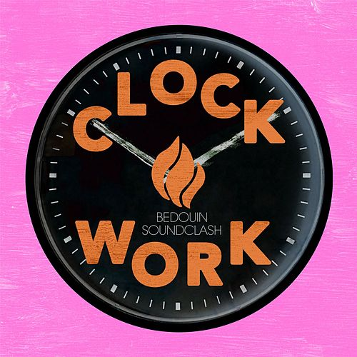 Clockwork by Bedouin Soundclash