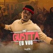 Eu Vou de MC Gustta