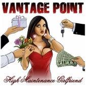 High Maintenance Girlfriend by Vantage Point
