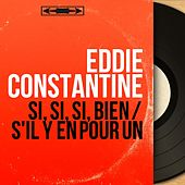 Si, si, si, bien / S'il y en pour un (Mono Version) by Eddie Constantine