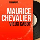 Vieux cabot (Mono version) de Maurice Chevalier