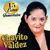 15 Exitos Inmortales by Chayito Valdez