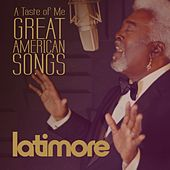 A Taste of Me: Great American Songs by Latimore
