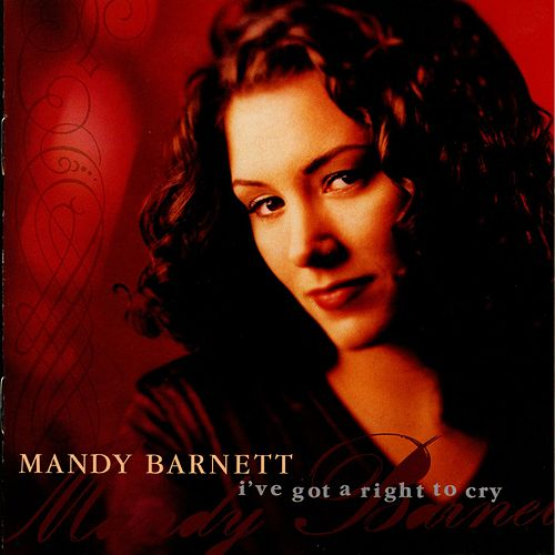 I've Got A Right To Cry by Mandy Barnett