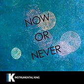 Now Or Never (In the Style of Halsey) [Karaoke Version] by Instrumental King