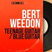 Teenage Guitar / Blue Guitar (Mono Version) de Bert Weedon