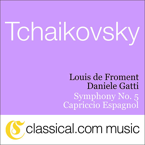 Pyotr Il'yich Tchaikovsky, Symphony No. 5 In E Minor, Op. 64 by Various Artists