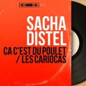 Ça c'est du poulet / Les Cariocas (Mono Version) von Sacha Distel