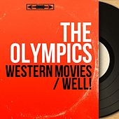 Western Movies / Well! (Mono Version) by The Olympics