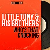 Who's That Knocking (Mono Version) von Little Tony