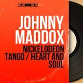 Nickelodeon Tango / Heart and Soul (Mono Version) de Johnny Maddox