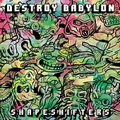 Shapeshifters by Destroy Babylon