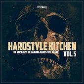 Hardstyle Kitchen, Vol. 5 by Various Artists