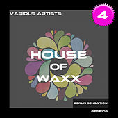 House of Waxx, Vol. 4 (The House Collection) by Various Artists